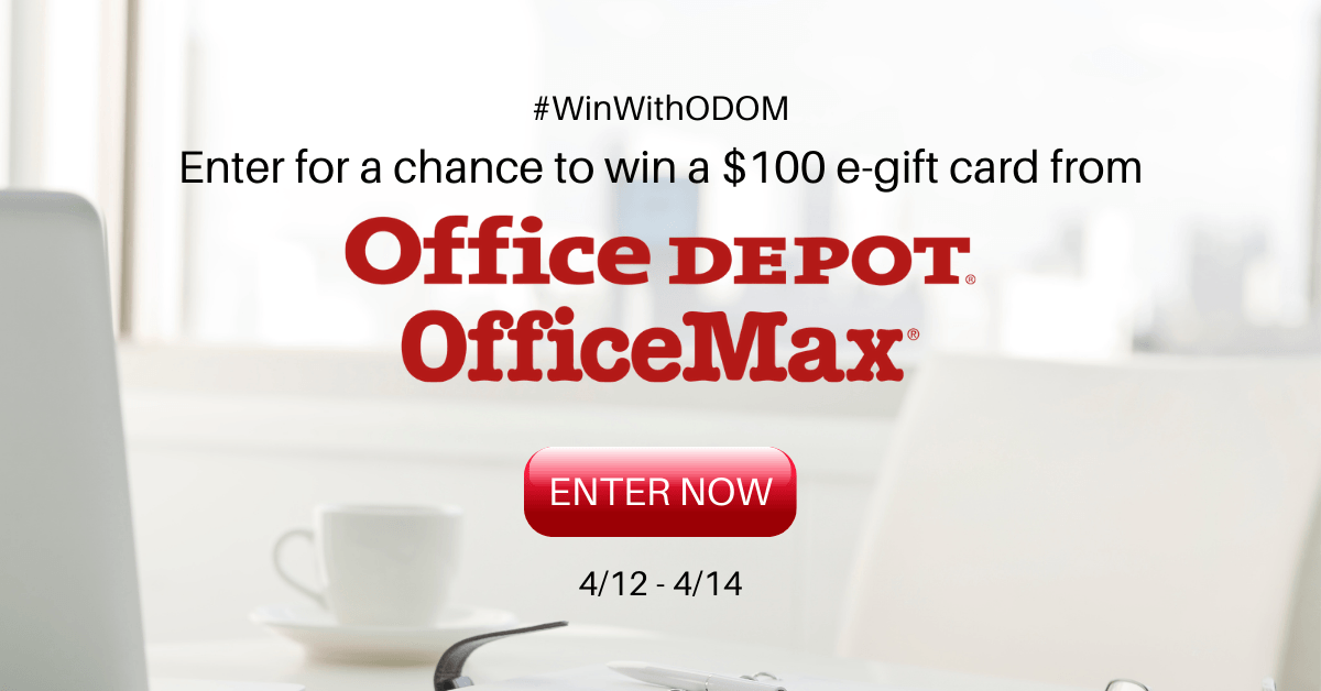 Win a $100 e-gift card from Office Depot/ OfficeMax.